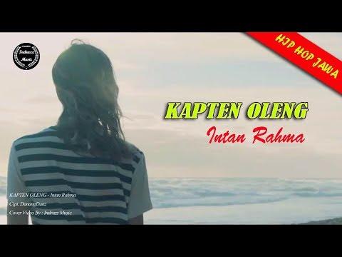 KAPTEN OLENG Hip Hop Jawa Terbaru - Intan Rahma - Video Cover