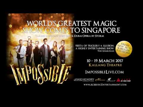 IMPOSSIBLE LIVE IN SINGAPORE 2017 Trailer