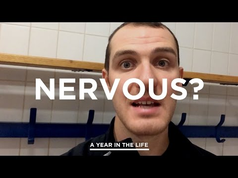 Nervous? | A Year in the Life #4