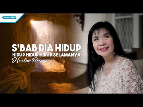 Sebab Dia Hidup / Hidup Hidup Hidup Selamanya - Herlin Pirena (with Lyric)