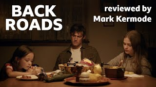 Back Roads reviewed by Mark Kermode