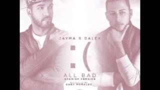 Jayma y Dalex - All Bad (Spanish Version)