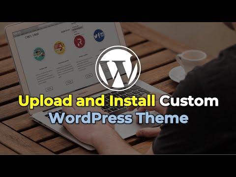Upload and Install Custom Theme on WordPress