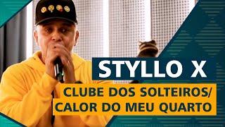 FM O Dia - Styllo X - Clube dos Solteiros / Calor do Meu Quarto
