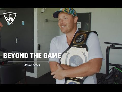 Beyond The Game: Mike Gays