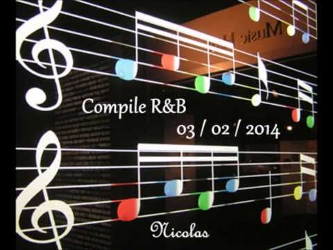 Compile R&B ( 03 / 02 / 2014 ) HD