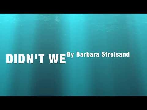DIDN'T WE  By Barbra Streisand (with Lyrics)