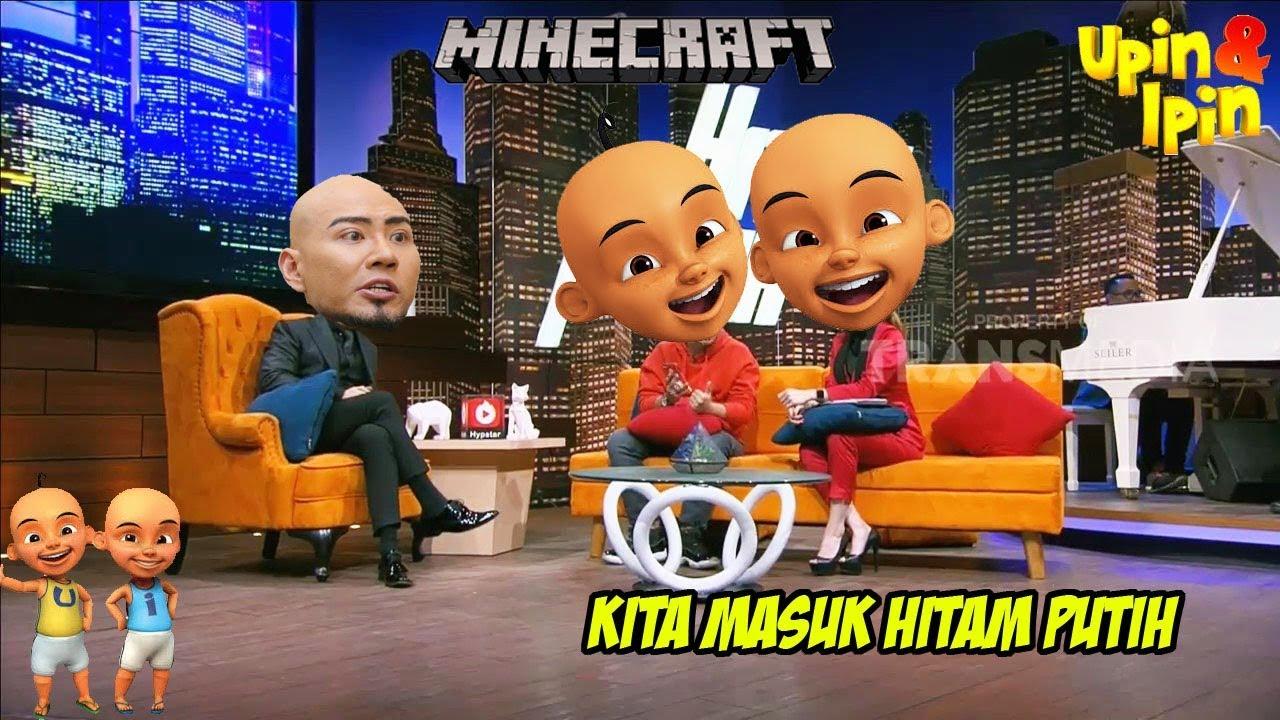Upin Ipin Masuk Hitam Putih Ketemu Deddy Corbuzier Minecraft