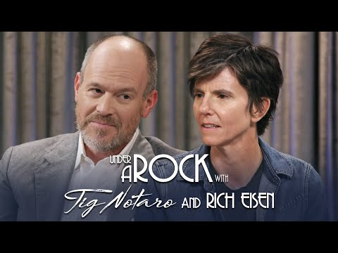 Under A Rock with Tig Notaro: Rich Eisen