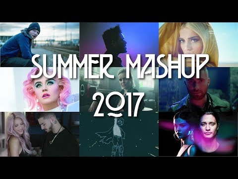 Summer Hits Mashup 2017 - Best Songs of the Summer
