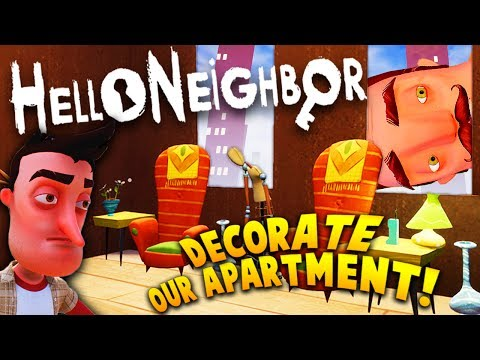 DECORATING OUR SECRET APARTMENT IN HELLO NEIGHBOR ALPHA 4! | Hello Neighbor Alpha 4 Gameplay