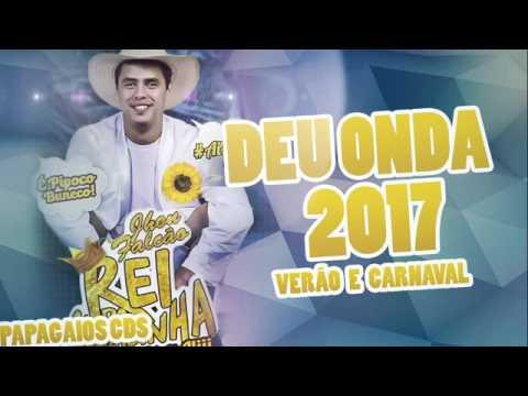 REI DA CACIMBINHA 2017    PINGA E MORTADELA 2017   CARNAVAL 2017   MUSICAS NOVAS   CD COMPLETO