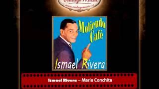 Ismael Rivera – María Conchita