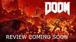 LGR – DOOM 2016 Review, Coming Soon