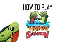 How to Play: Happy Salmon