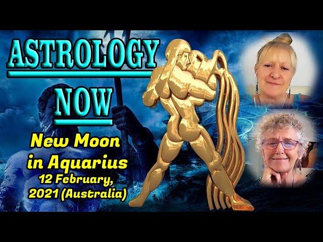 Astrology Now: Aquarius New Moon 12 February, 2021