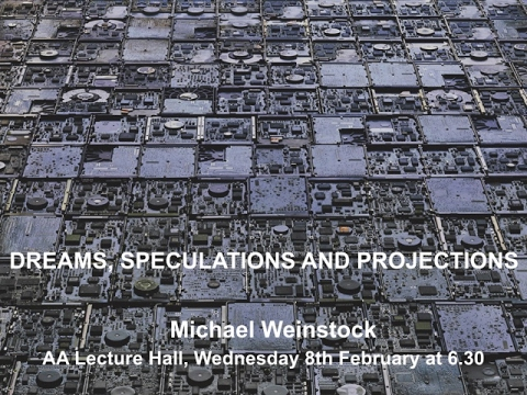 Michael Weinstock - Dreams, Speculations and Projections