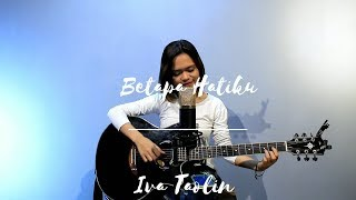 Iva Taolin - Betapa Hatiku - Lagu Rohani