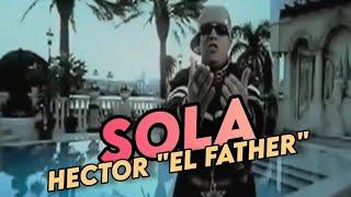 Héctor El Father • Sola (LETRA/LYRICS)