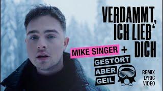 MIKE SINGER - Verdammt ich lieb' dich (Gestört aber GeiL Remix) (Lyric Video)