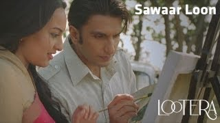 Sawaar Loon - Official Full Song - Lootera