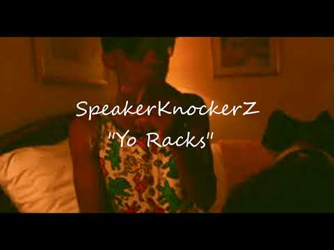 "Speaker Knockerz - ""Yo Racks"" ( BASS BOOSTED)"