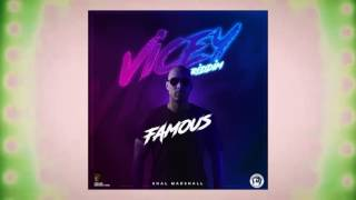Shal Marshall - Famous (Vicey Riddim) | 2016 Music Release