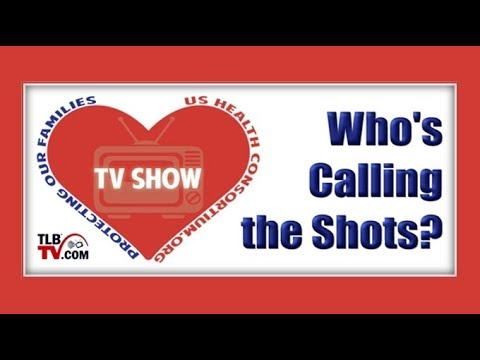 TLBTV: Who's Calling The Shots? US Health Consortium Needs You!