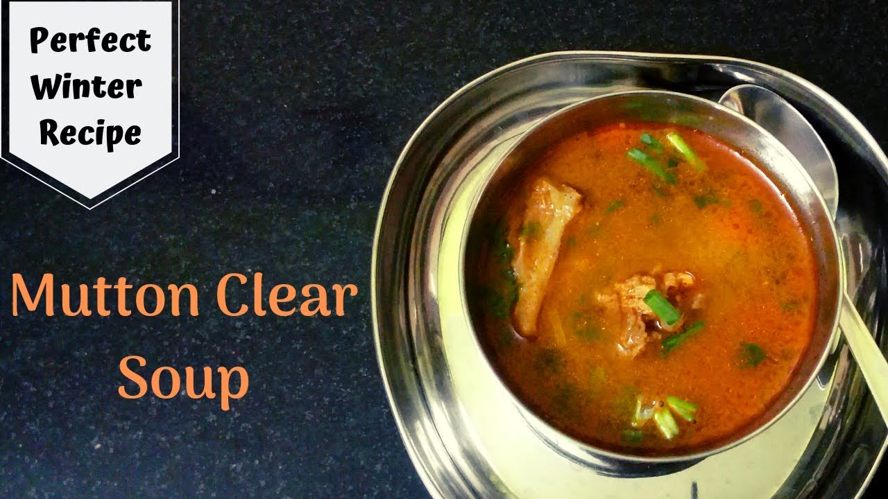 Mutton Clear Soup மட்டன் சூப்   Winter Recipe For Cold ...