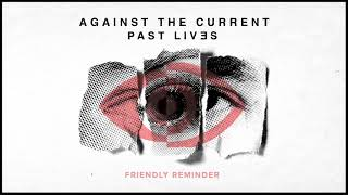 Against The Current: Friendly Reminder