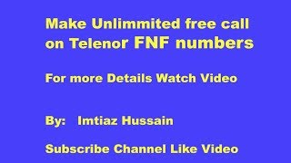 Make Unlimmited free call on Telenor FNF numbers