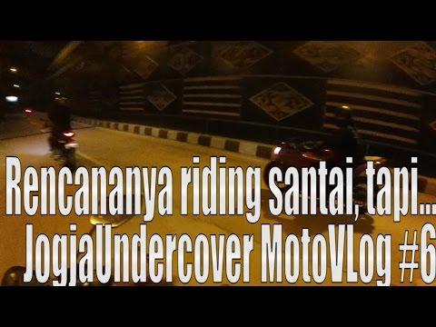 Rencananya Riding santai, tapi | ketemu orang maho sampai cornering | Jogja Undercover MotoVLog #6