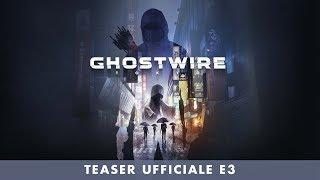 GhostWire: Tokyo – Teaser ufficiale E3