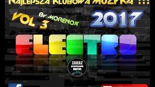 Najlepsza muzyka klubowa 2017 vol 3    Muzyka do samochodu 2017
