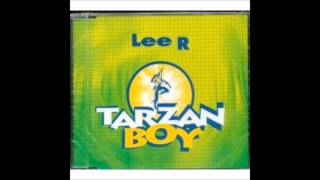 Lee R  Tarzan boy( extended edit)