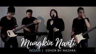 Download lagu Mungkin Nanti    NAZARA (ReArrangement) #NOAH #SahabatNoah