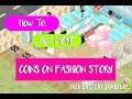 How To Get A Lot Of Coins On Fashion Story ll Fashion Story Gameplay