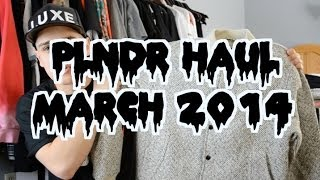 PLNDR Haul! - March 2014 Thumbnail