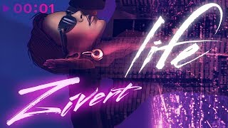 Download Zivert - Life | Official Audio | 2018 Mp3 and Videos