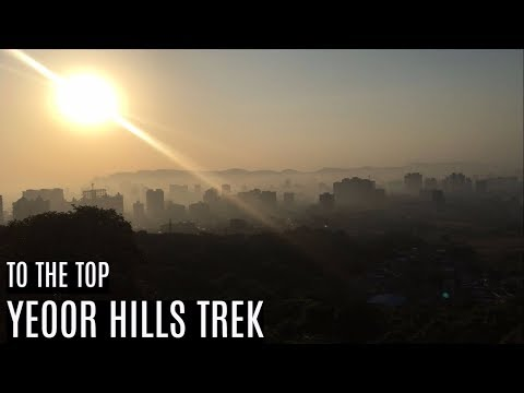 YEOOR HILLS | TO THE TOP | THANE CITY | 2017