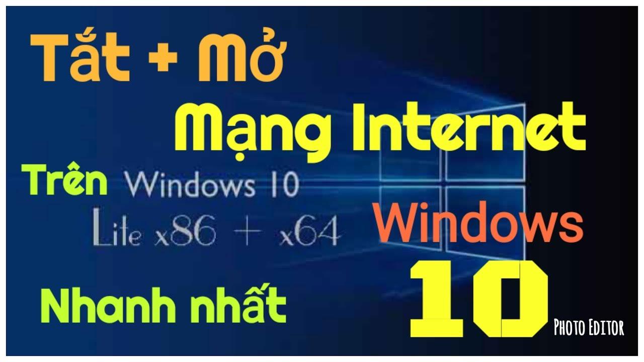 Cách tắt mạng trên máy tính windows 10 hay nhất hiện nay.