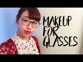 メガネメイク!/ Makeup for glasses