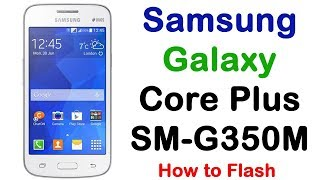 How to Samsung Galaxy Core Plus SM-G350M Firmware Update (Fix ROM)