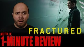 FRACTURED (2019) | Movie Review | Netflix Original Movie