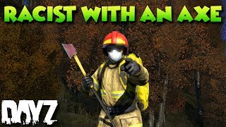 R*CIST WITH AN AXE  -   DayZ Standalone LURE 2