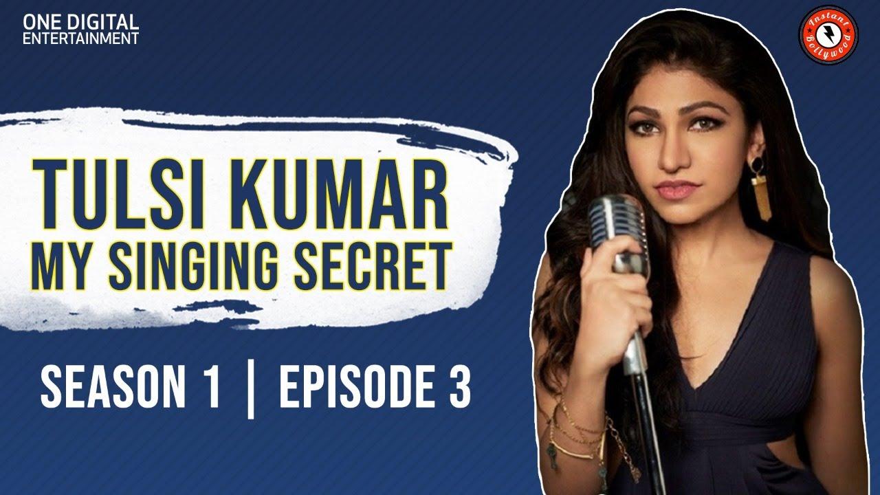 Practise Everyday: Tulsi Kumar's Singing Secret   My Singing Secret   S1 E3   Instant Bollywood