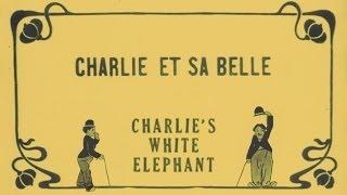 Charlie's White Elephant [Charlie et sa Belle] (Chaplin, 1916)