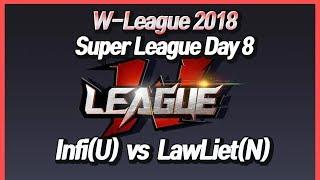워크3 W-League : Super League Day8 - Infi(U) vs LawLiet(N)