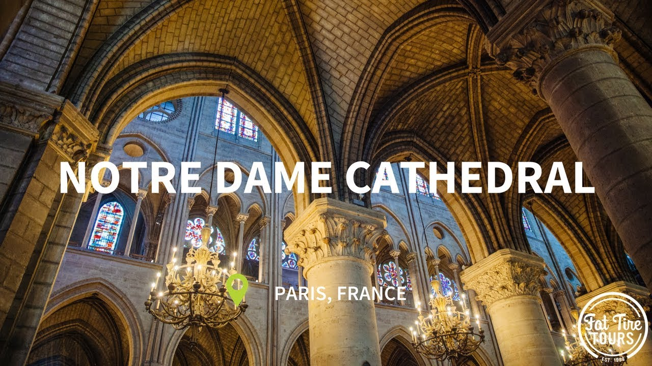 An Inside Look At Notre Dame Cathedral With Fat Tire Tours Youtube