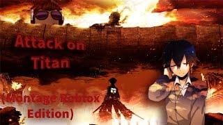 Attack on Titans Montage (Roblox Edition)